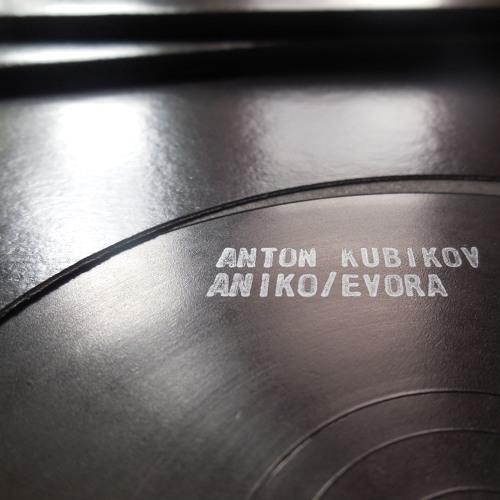 """[ELSVREC026] Anton Kubikov - Aniko/Evora 12"""" preview"""