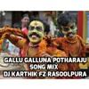 Gallu Galluna Pothraju 2016  Mystyle Mix  By Dj Karthik Fz Rasoolpura