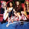 Little Mix -  Good Enough (Acapella)