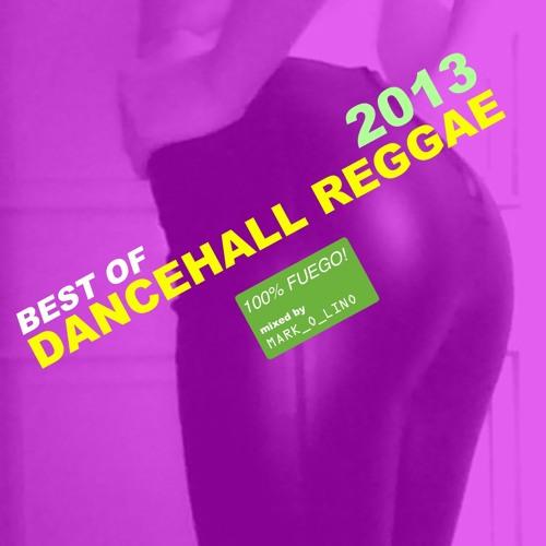BEST OF DANCEHALL REGGAE 2013