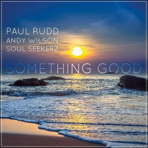 Paul Rudd, Andy Wilson, Soul Seekerz - Something Good (Teaser)