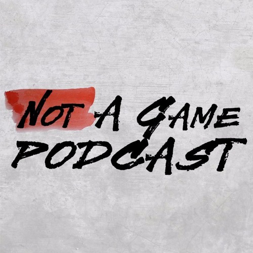 """""""Not A Game"""" NBA Podcast"""