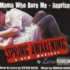 Mama Who Bore Me Reprise - Spring Awakening
