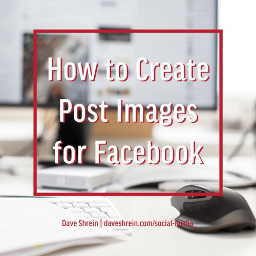 Facebook for Business - How to Create Post Images