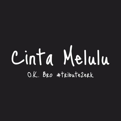 Thumbnail O K Bro Cinta Melulu Tribute2erk