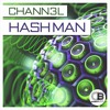 Hash Man by Chann3l Releases 29th July on all good stores