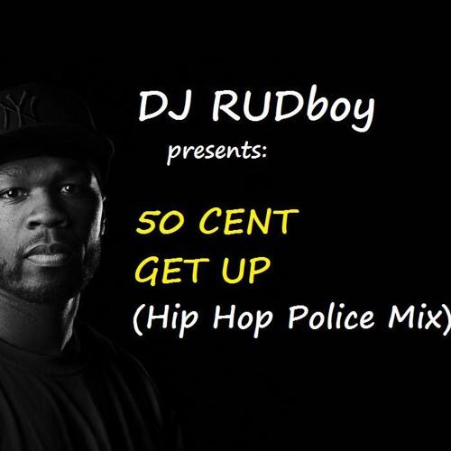 50 Cent - Get Up (Hip Hop Police Mix)