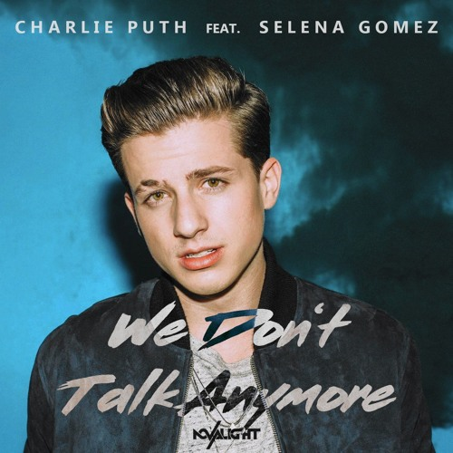 Charlie Puth feat Selena Gomez - We Don't Talk Anymore (Novalight Edit) *FREE DOWNLOAD @ BUY*