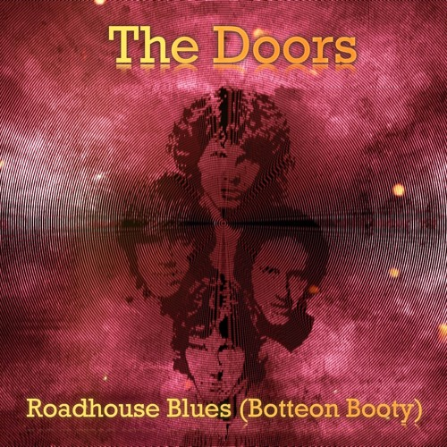 The Doors - Roadhouse Blues (Botteon booty) **FREE DOWNLOAD** by Botteon | Evandro Botteon | Free Listening on SoundCloud  sc 1 st  SoundCloud & The Doors - Roadhouse Blues (Botteon booty) **FREE DOWNLOAD** by ...