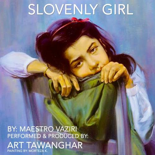 Art Tawanghar Slovenly Girl By Maestro Vaziri Performed by Art Tawanghar دخترک ژولیده soundcloudhot