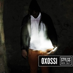 STYLSS Mix 067: OXOSSI