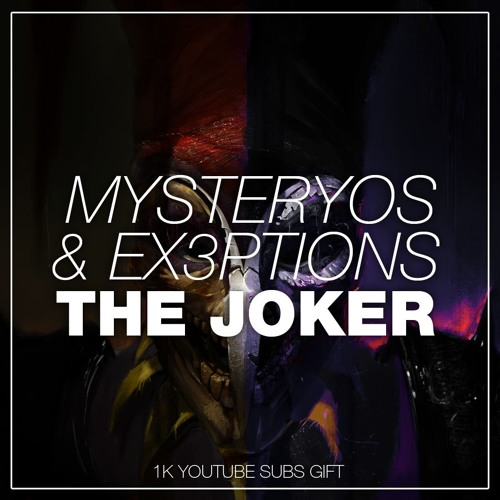 Mysteryos & Ex3ptions - The Joker (Original Mix)[1K Youtube Subs
