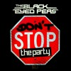 THE BLACK EYED PEAS- Don't Stop The Party (Phosyntsis Remix) Descarga Gratis