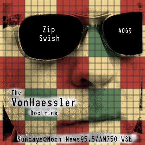 The Von Haessler Doctrine #069 - Zip Swish