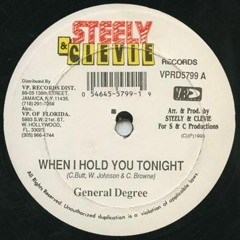 General Degree - When I Hold You Tonight