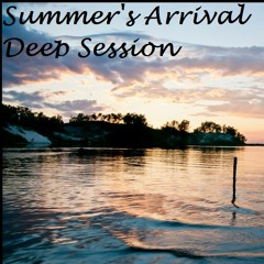 Summer's Arrival Deep Session 2016