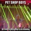 PET SHOP BOYS ULITIMATE MEGAMIX...PART II of III TRILOGY.......by Dj FrankV
