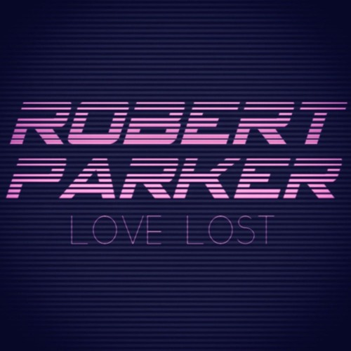 Robert Parker - Love Lost