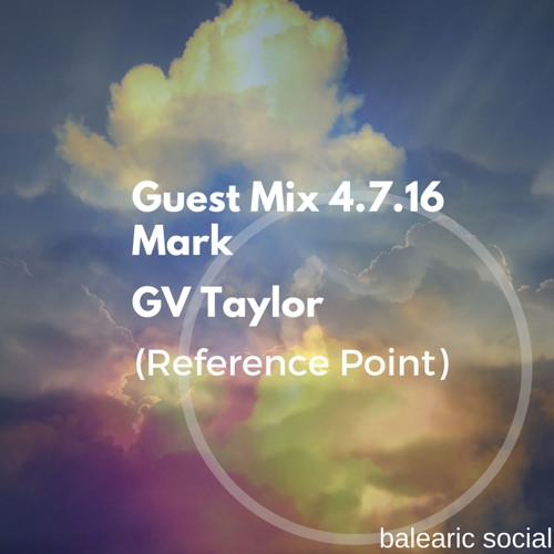 Guest Mix - Mark GV Taylor (Reference Point)- 4.7.16