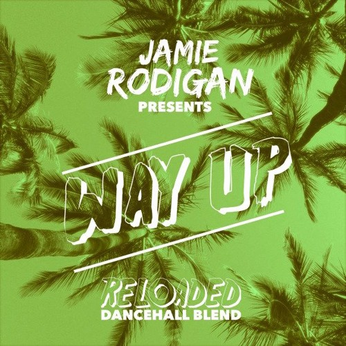 WAY UP RELOADED - DANCEHALL BLEND 2016
