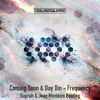Coming Soon & Day Din - Frequency ( Suprah & Jean Monteiro Bootleg) ★ FREE DOWNLOAD ★