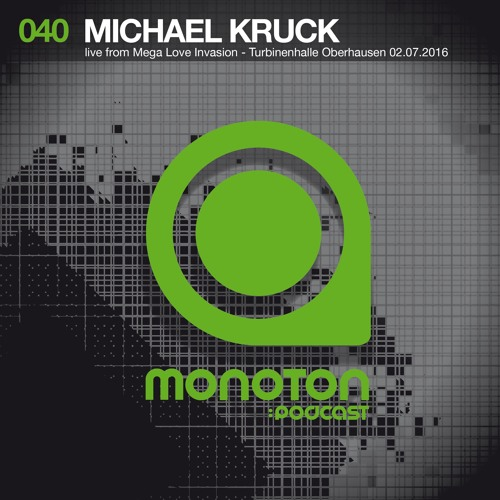 MNTNPC040 - MONOTON:audio pres. Michael Kruck Live From Mega Love Invasion Turbinenhalle Oberhausen