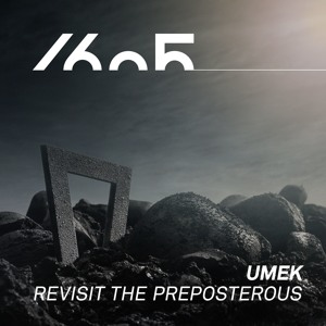 UMEK - Revisit The Preposterous (Original Mix)