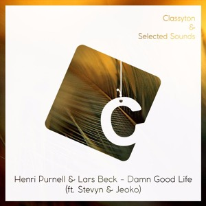 Damn Good Life (ft. Stevyn & Jeoko) by Henri Purnell & Lars Beck