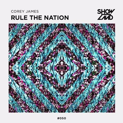 Corey James - Rule The Nation - EDMTunes