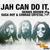 Jah Can Do It - Suga Roy & Conrad Crystal Feat. Dennis Brown   Leroy Moore For Fire Ball Records