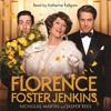 Florence Foster Jenkins by Nicholas Martin and Jasper Rees, read by Katherine Kellgren