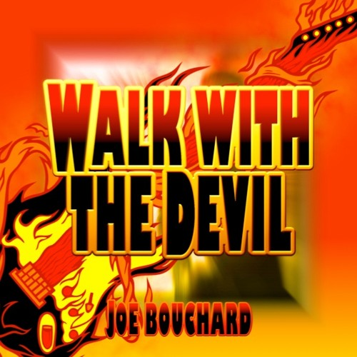 01 Walk With The Devil Joe Bouchard The Power of Music
