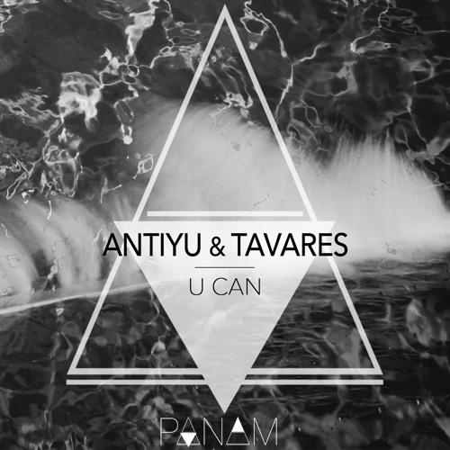 ANTIYU & TAVARES - U CAN (Preview)