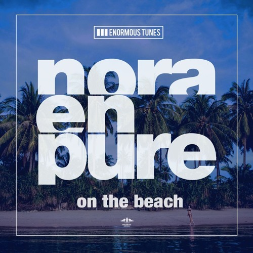 Nora En Pure - On The Beach (OUT NOW)