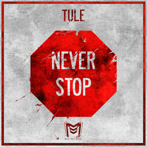 Tule - Never Stop (Original Mix)