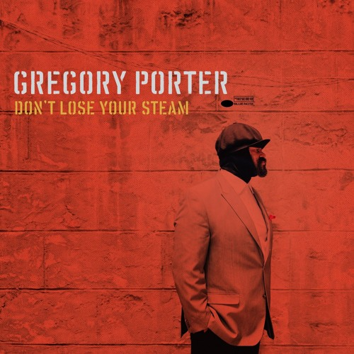 Gregory Porter - Don't Lose Your Steam (Axmod Remix)