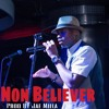 Non Believer - Produced by Jae Milla