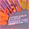 DJ DENIS RUBLEV & DJ ANTON - SUMMER TIME 2016 (DANCE)