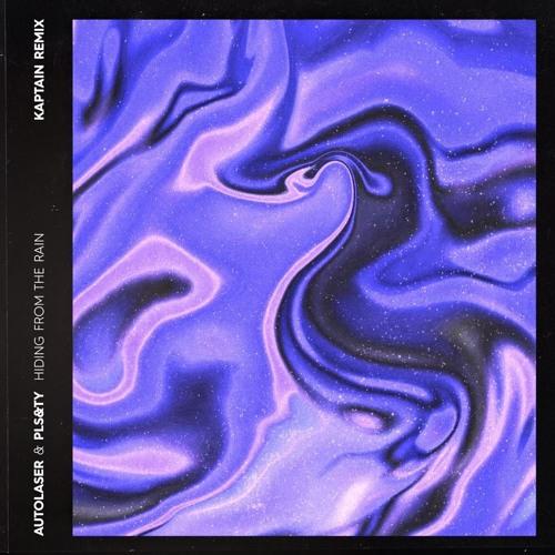 Autolaser & PLS&TY - Hiding From The Rain (Kaptain Remix) - EDMTunes