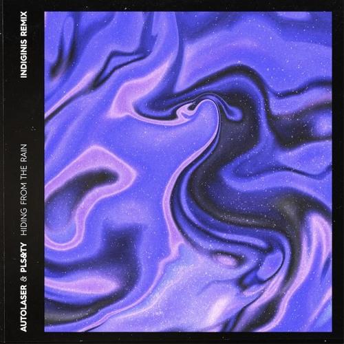PLS&TY x Autolaser - Hiding From The Rain feat. MARØ (Indiginis Remix)