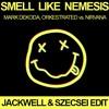 Mark Dekoda, Orkestrated Vs. Nirvana - Smell Like Nemesis (Jackwell & Szecsei Edit)