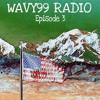 Wavy99 Radio Episode 3 (7/4/2016)