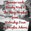 Jeannine Reads Rowsby Woof & the Fairy Wogdog from Watership Down
