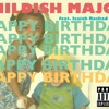 Childish Major - Happy Birthday Ft. Isaiah Rashad & SZA (Produced by Childish Major)