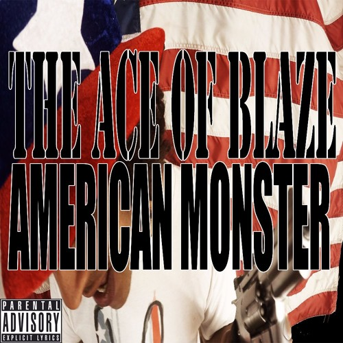 The Ace of Blaze American Monster [WITH DOWNLOAD] soundcloudhot