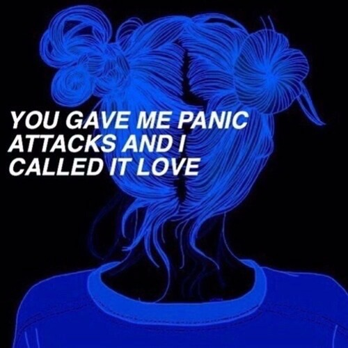 You Gave Me Panic Attacks And I Called It Love By Dj Lackswag