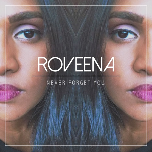 Never Forget You - Roveena (Zara Larsson Cover)