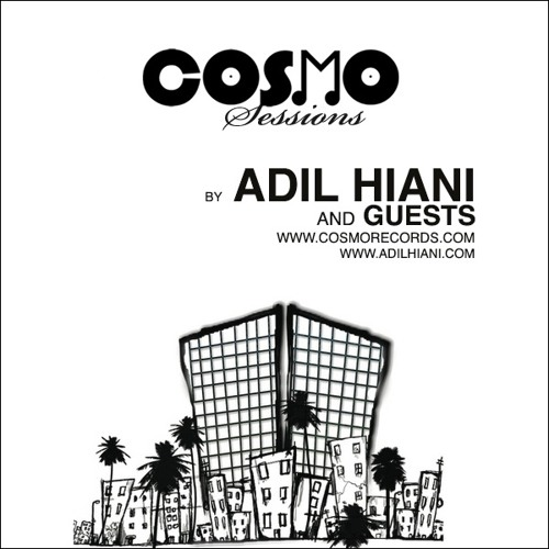 Cosmo sessions by Adil Hiani and guests