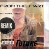 Future From The Start Remix Ft Fm Hotboy Mp3