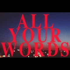 All Your Words